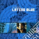 A latin shade of blue cd musicale di LATINO BLUE JOE GALLARDO'S
