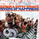 Rivers of happiness cd musicale di EKREM & GYPSY GROOVZ