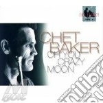 Chet Baker - Oh You Crazy Moon cd musicale di Chet Baker