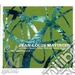Confluence-dig. cd musicale di MATINIER JEAN LOUIS