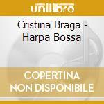 HARPA BOSSA                               cd musicale di Cristina Braga