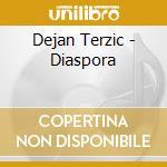 Dejan Terzic - Diaspora cd musicale di Dejan Terzic