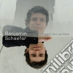 Beneath the surface cd musicale di Benjamin Schaefer