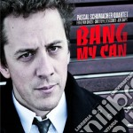 Bang my can cd musicale di Pascal Schumacher