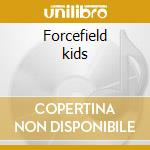 Forcefield kids cd musicale