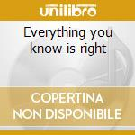 Everything you know is right cd musicale
