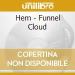 Funnel cloud cd musicale di Hem