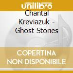 Ghost stories cd musicale di Chantal Kreviazuk
