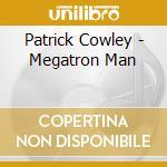 Megatron man cd musicale di Patrick Cowley