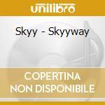 Skyway cd musicale di Skyy
