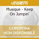 Keep on jumpin' cd musicale di Musique
