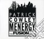 MENERGY - THE FUSION ALBUM cd musicale di COWLEY PATRICK