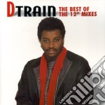 D-Train - The Best Of The 12 Mixes cd musicale di Train D