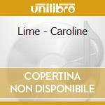 Caroline cd musicale di Lime