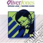 Speak low swing hard cd musicale di Jones Oliver