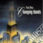 Paul Bley - Changing Hands cd musicale di Paul Bley