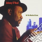 On the montreal scene - cd musicale di O'neal Johnny