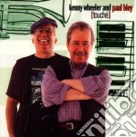 Touche - wheeler kenny bley paul cd musicale di Kenny wheeler and paul bley