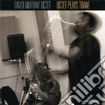 Octet plays trane cd musicale di David murray octet