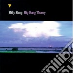 BIG BANG THEORY                           cd musicale di BANG BILLY