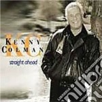 Kenny Coleman - Straight Ahead cd musicale di Colman Kenny