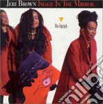 Jeri Brown - Image In The Mirror cd musicale di Jeri Brown