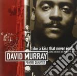Like a kiss that never... - murray david cd musicale di David Murray