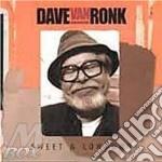 Sweet & lowdown - van ronk dave cd musicale di Dave van ronk