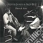 Then & now cd musicale di Oliver jones & skip