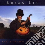 Bryan Lee - Six String Therapy cd musicale di Bryan Lee
