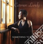 Carmen Lundy - Something To Believe In cd musicale di Carmen Lundy