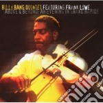 Billy Bang Quintet Feat. Frank Lowe - Above & Beyond cd musicale di Billy bang quintet f