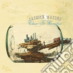 CLOSE TO PARADISE cd musicale di WATSON PATRICK