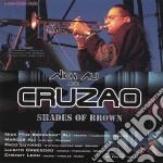 Nick Ali And Cruzao - Shades Of Brown cd musicale di Nick ali and cruzao