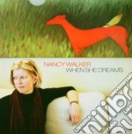 When she dreams cd musicale di Walker Nancy