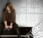 Now what cd musicale di Julie lamontagne + d