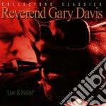 Reverend Gary Davis - Live & Kickin' cd musicale di Reverend gary davis