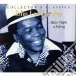 John Lee Hooker - Black Night Is Falling cd musicale di Hooker john lee