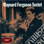 Maynard Ferguson Sextet - 1967 cd musicale di Maynard ferguson sextet