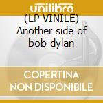 (LP VINILE) Another side of bob dylan lp vinile