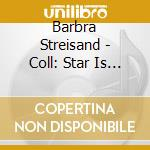 Collection-funny gil/way we were/a st... cd musicale di Barbra Streisand