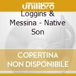 Native sons cd musicale di Loggins & messina