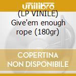 (LP VINILE) Give'em enough rope (180gr) lp vinile