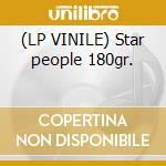 (LP VINILE) Star people 180gr. lp vinile