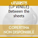(LP VINILE) Between the sheets lp vinile