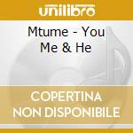 You, me & he cd musicale di Mtume