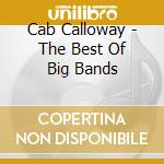 Best of big bands cd musicale di Cab Calloway