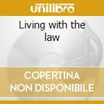 Living with the law cd musicale di Chris Whitley