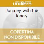 Journey with the lonely cd musicale di Louis Lil