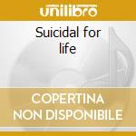 Suicidal for life cd musicale di Tendencies Suicidal